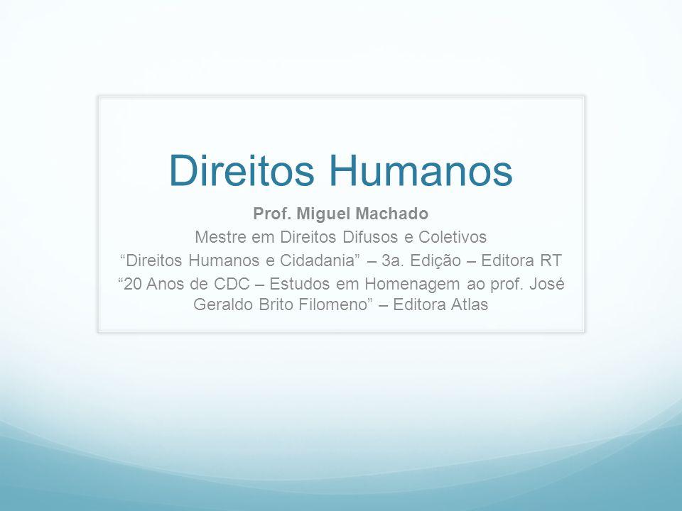 Direitos Humanos Prof. Miguel Machado