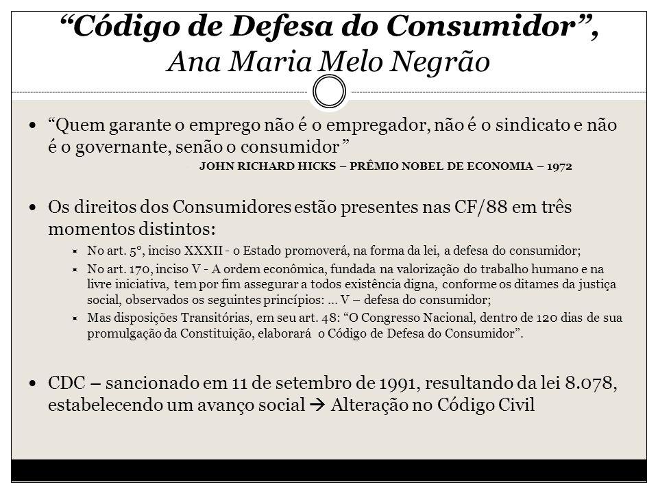 Código de Defesa do Consumidor , Ana Maria Melo Negrão