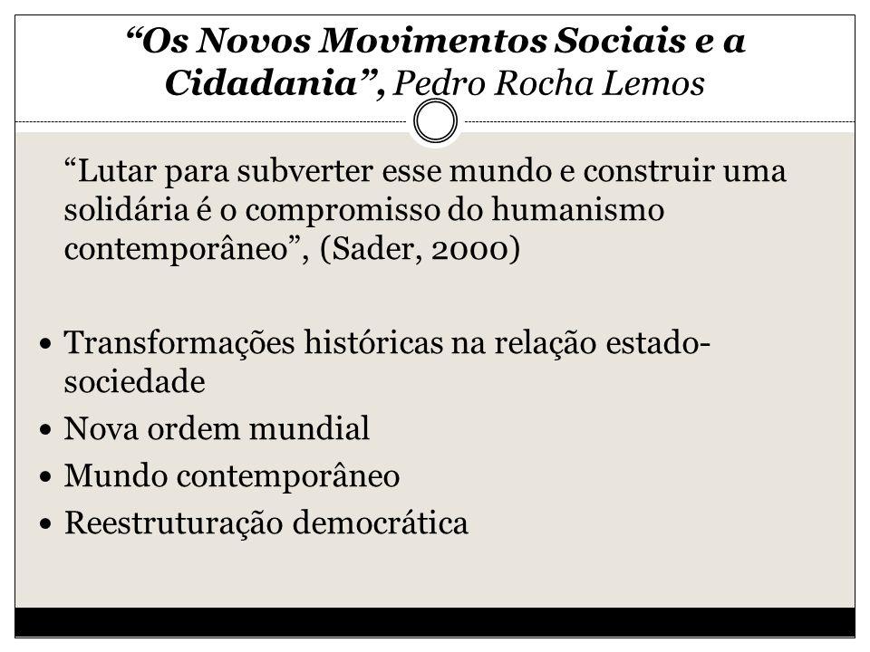 Os Novos Movimentos Sociais e a Cidadania , Pedro Rocha Lemos