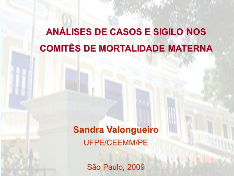 ANÁLISES DE CASOS E SIGILO NOS COMITÊS DE MORTALIDADE MATERNA