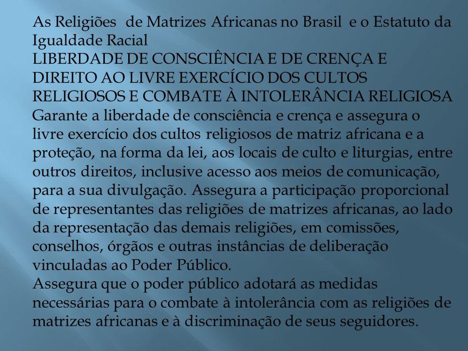 As Religiões de Matrizes Africanas no Brasil e o Estatuto da Igualdade Racial