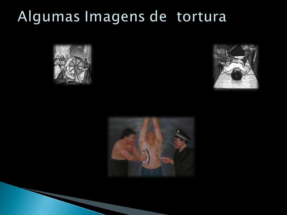 Algumas Imagens de tortura