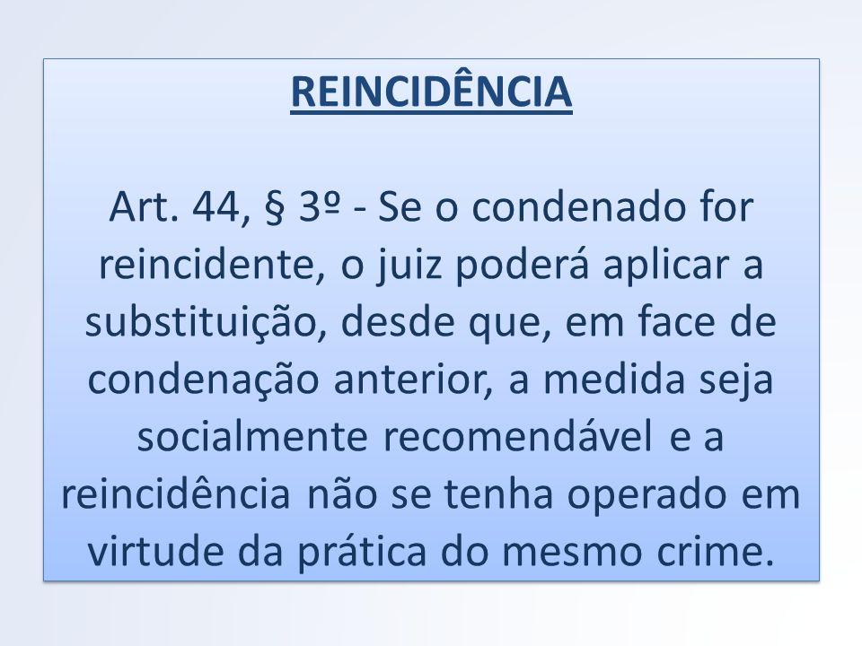 REINCIDÊNCIA Art.