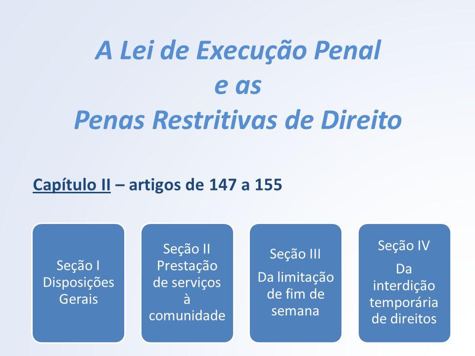 A Lei de Execução Penal e as Penas Restritivas de Direito