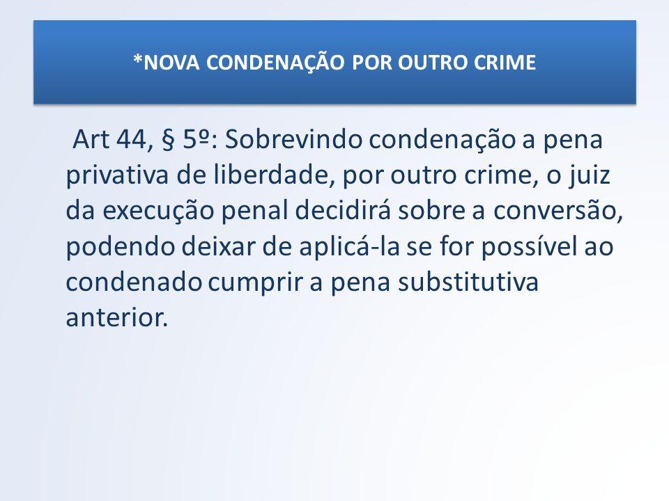 *NOVA CONDENAÇÃO POR OUTRO CRIME
