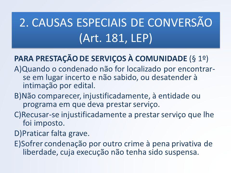 2. CAUSAS ESPECIAIS DE CONVERSÃO (Art. 181, LEP)