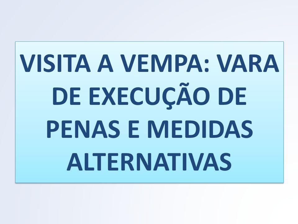 VISITA A VEMPA: VARA DE EXECUÇÃO DE PENAS E MEDIDAS ALTERNATIVAS