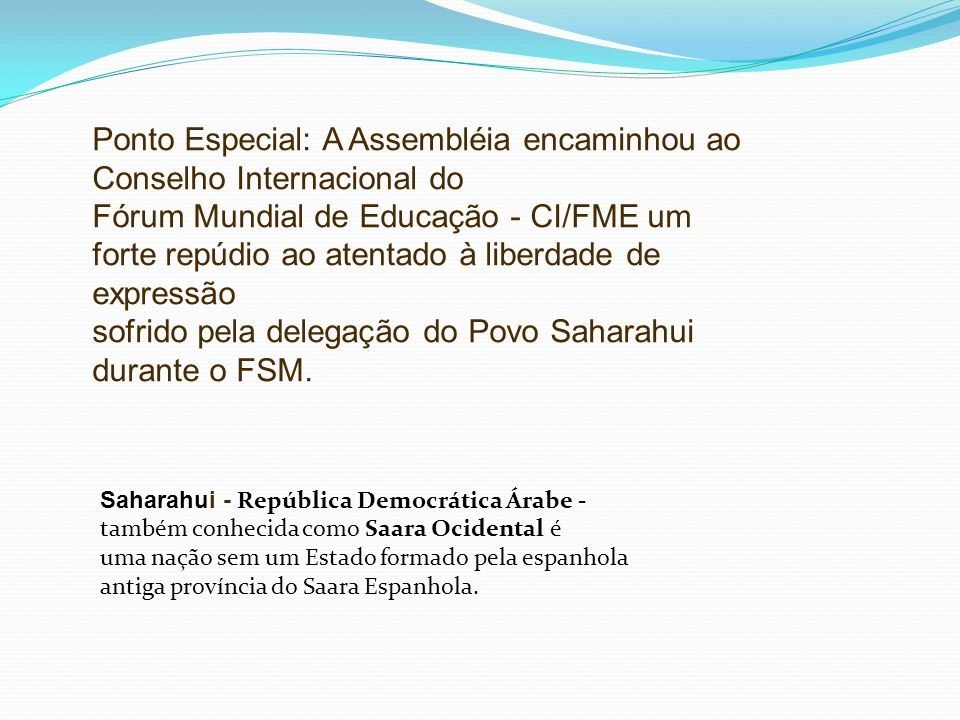 Ponto Especial: A Assembléia encaminhou ao Conselho Internacional do