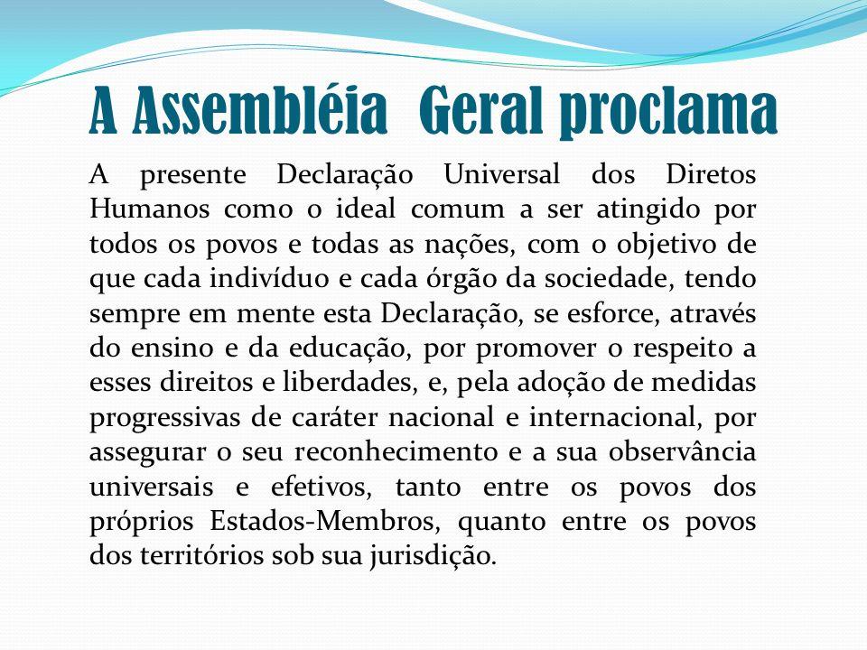 A Assembléia Geral proclama