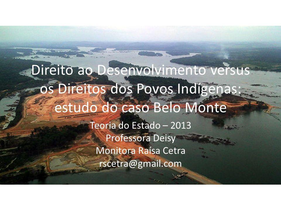 Direito ao Desenvolvimento versus os Direitos dos Povos Indígenas: estudo do caso Belo Monte