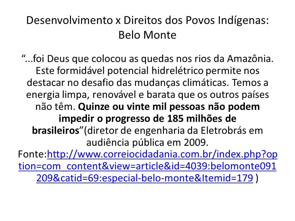 Desenvolvimento x Direitos dos Povos Indígenas: Belo Monte