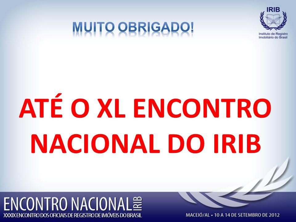 ATÉ O XL ENCONTRO NACIONAL DO IRIB
