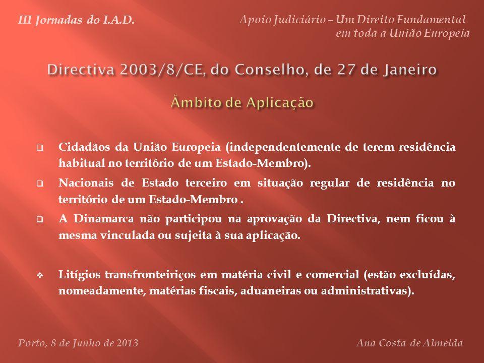 Directiva 2003/8/CE, do Conselho, de 27 de Janeiro Âmbito de Aplicação