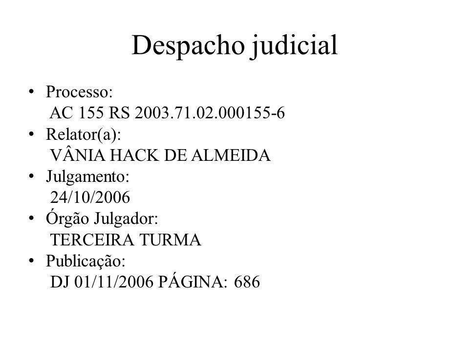 Despacho judicial Processo: AC 155 RS 2003.71.02.000155-6 Relator(a):