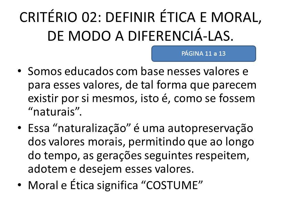 CRITÉRIO 02: DEFINIR ÉTICA E MORAL, DE MODO A DIFERENCIÁ-LAS.