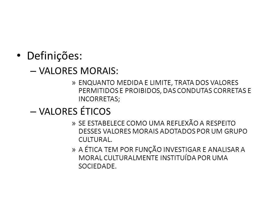 Definições: VALORES MORAIS: VALORES ÉTICOS