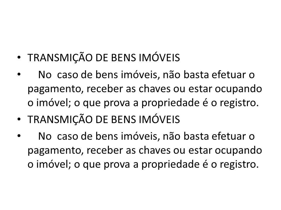 TRANSMIÇÃO DE BENS IMÓVEIS