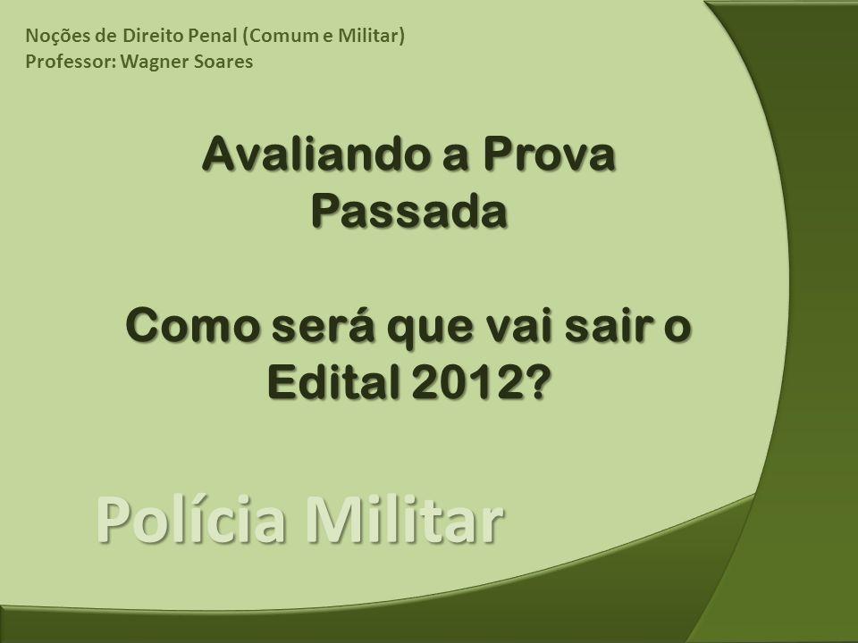 Avaliando a Prova Passada Como será que vai sair o Edital 2012