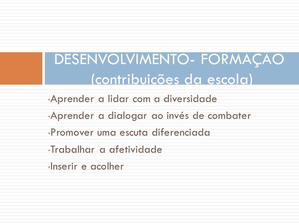 DESENVOLVIMENTO- FORMAÇÃO (contribuições da escola)