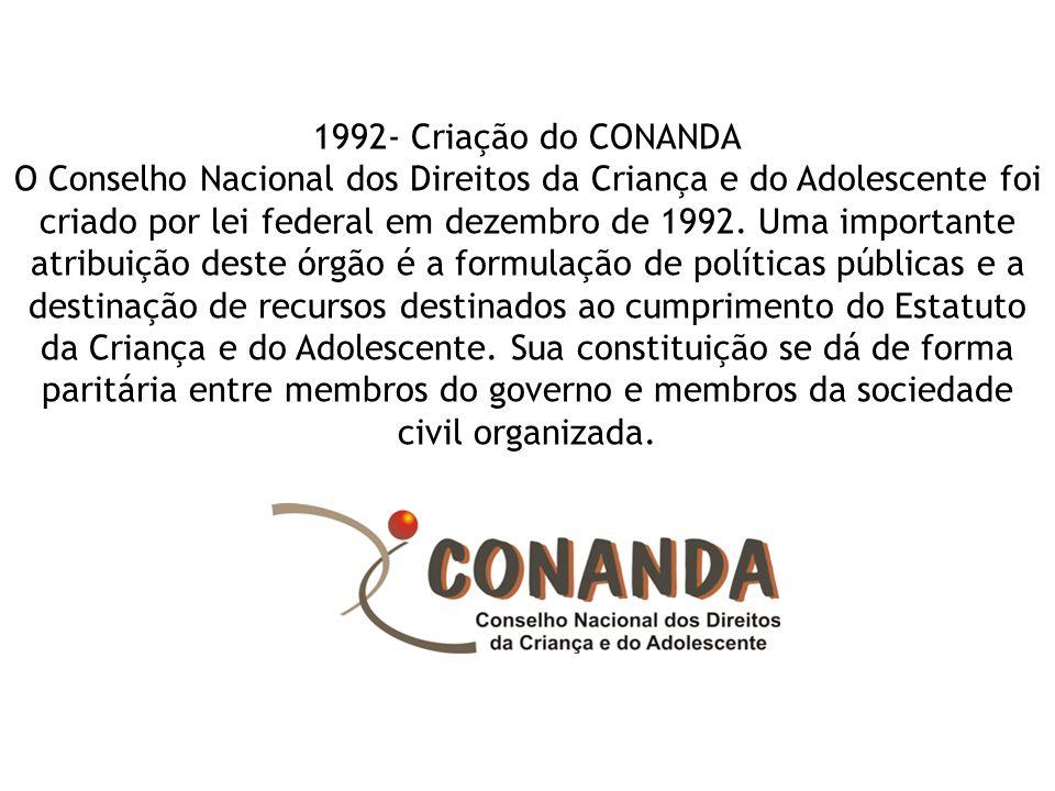1992- Criação do CONANDA