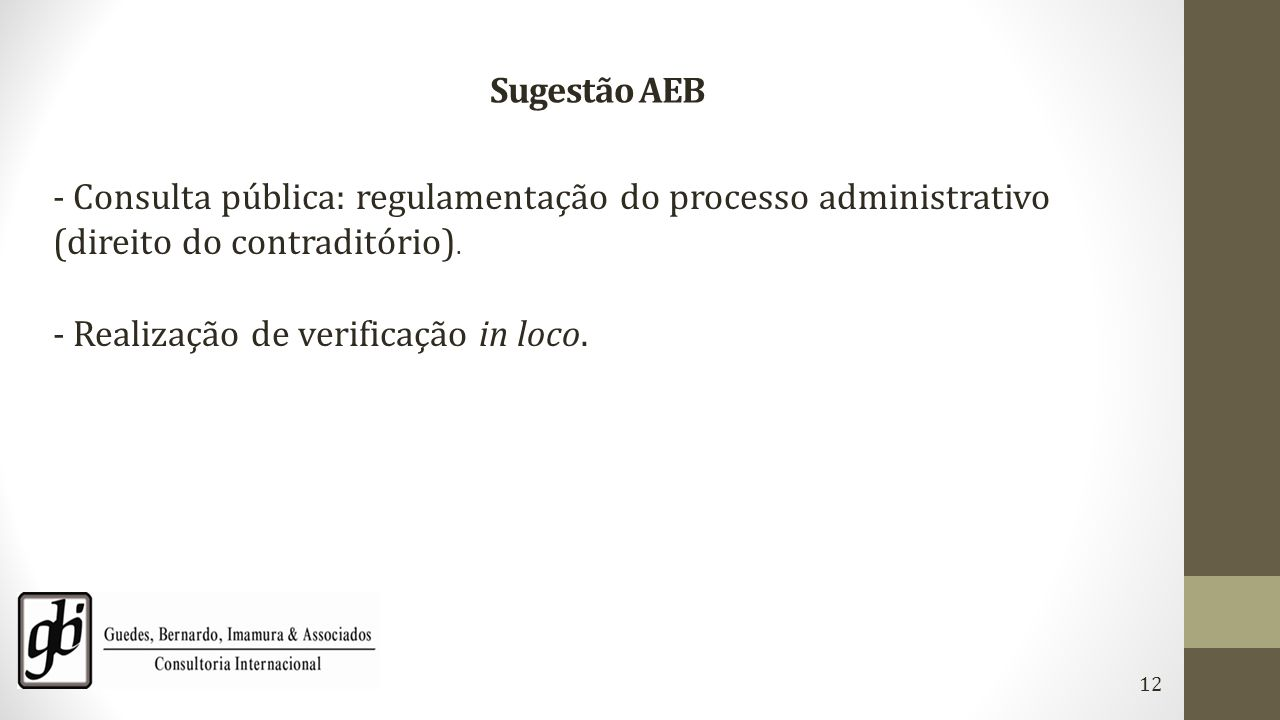 Sugestão AEB - Consulta pública: regulamentação do processo administrativo (direito do contraditório). - Realização de verificação in loco.