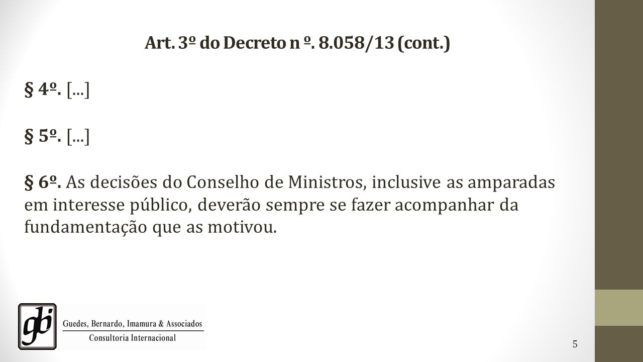 Art. 3º do Decreto n º. 8.058/13 (cont.)