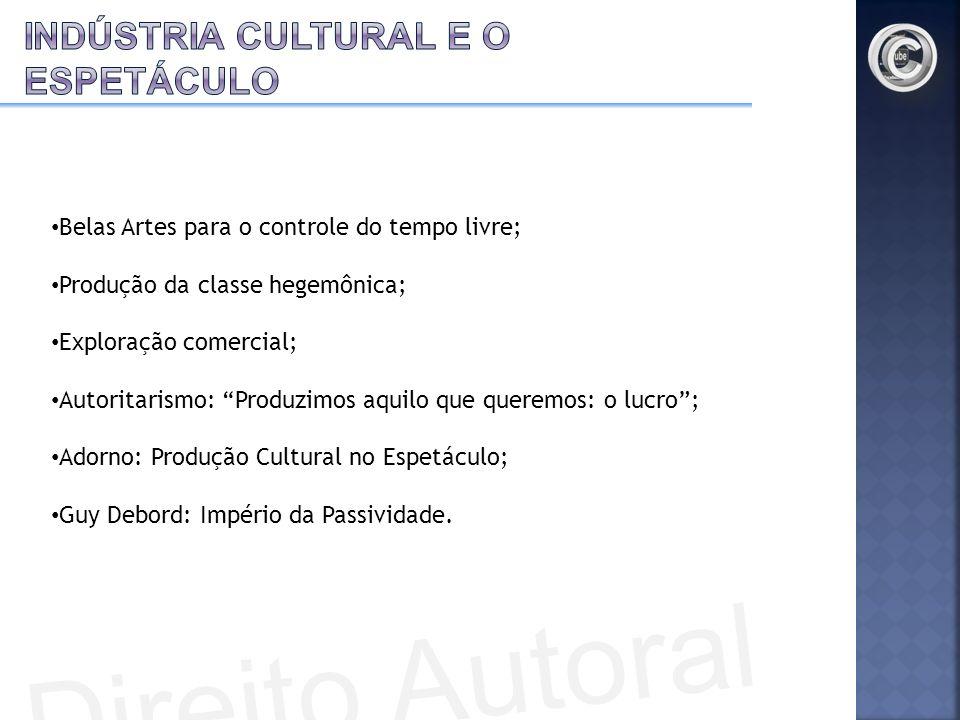 Indústria Cultural e o Espetáculo