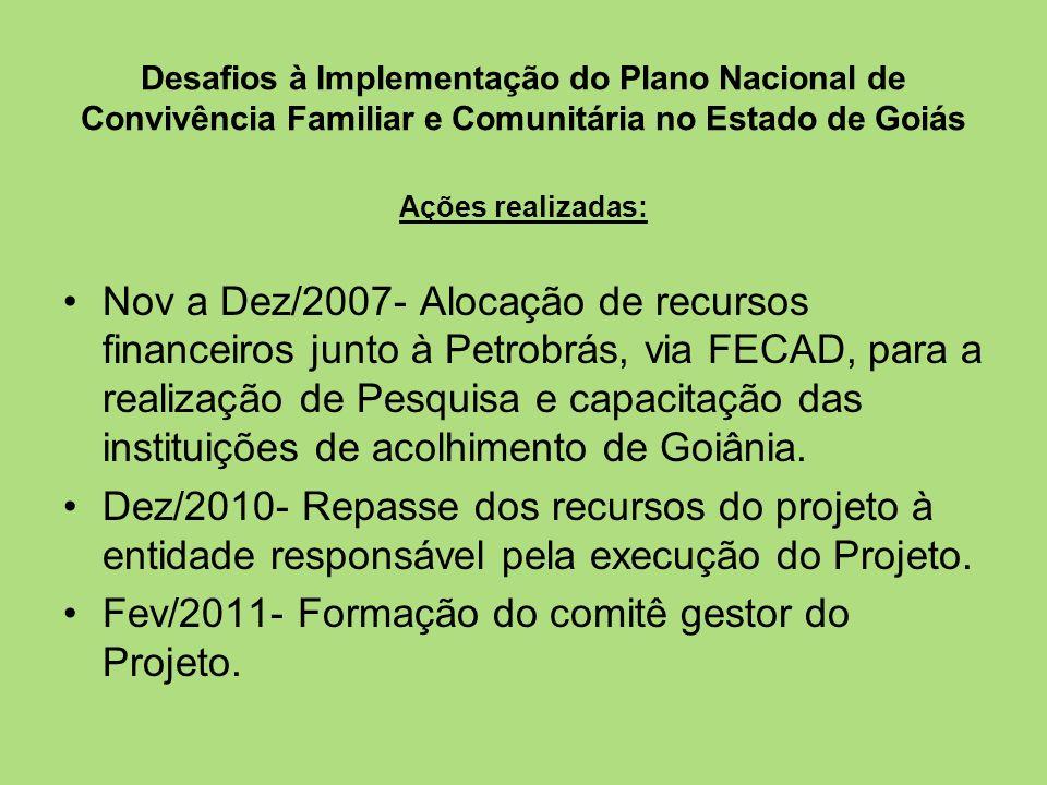 Fev/2011- Formação do comitê gestor do Projeto.