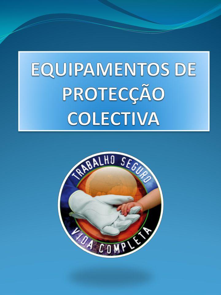 EQUIPAMENTOS DE PROTECÇÃO COLECTIVA