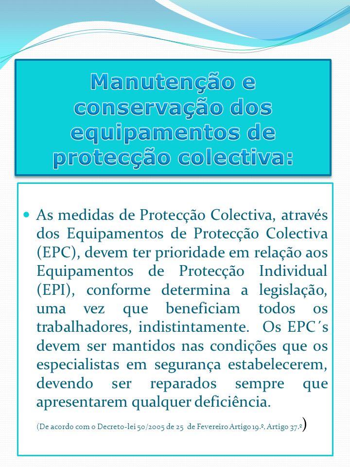 Manutenção e conservação dos equipamentos de protecção colectiva:
