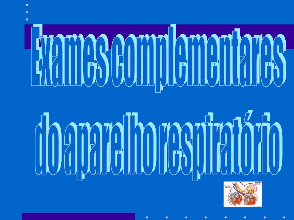 Exames complementares do aparelho respiratório