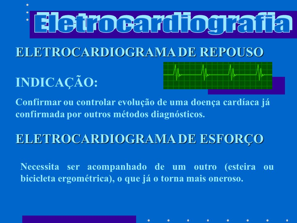 Eletrocardiografia ELETROCARDIOGRAMA DE REPOUSO INDICAÇÃO:
