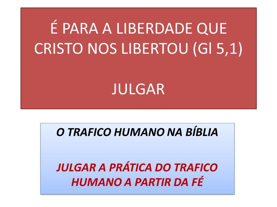 É PARA A LIBERDADE QUE CRISTO NOS LIBERTOU (Gl 5,1) JULGAR