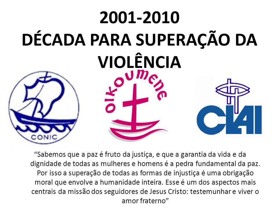 2001-2010 DÉCADA PARA SUPERAÇÃO DA VIOLÊNCIA