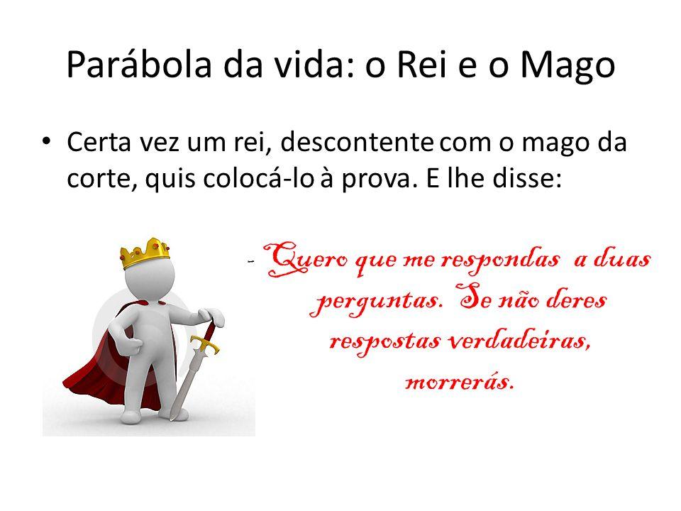 Parábola da vida: o Rei e o Mago