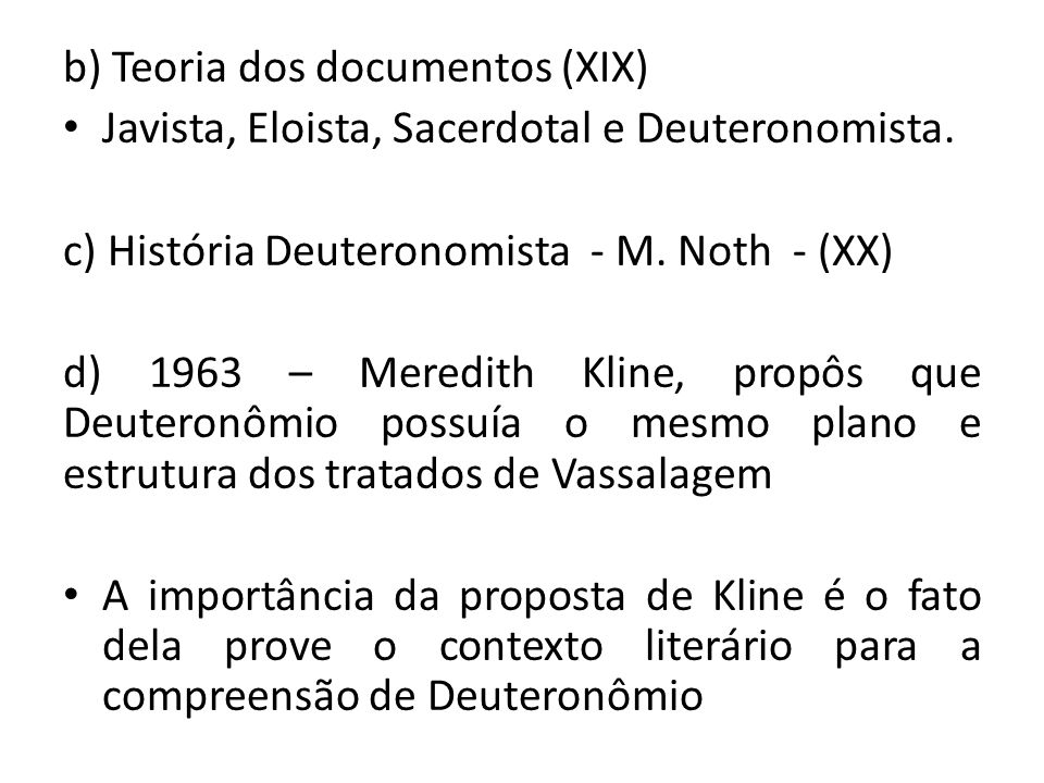 b) Teoria dos documentos (XIX)