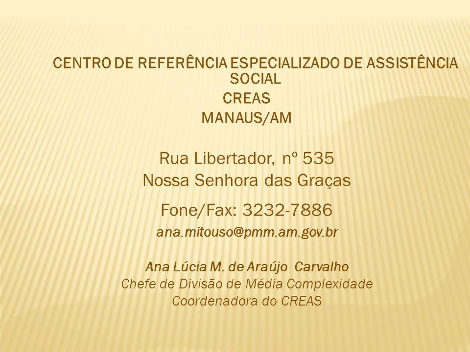 Nossa Senhora das Graças Fone/Fax: 3232-7886
