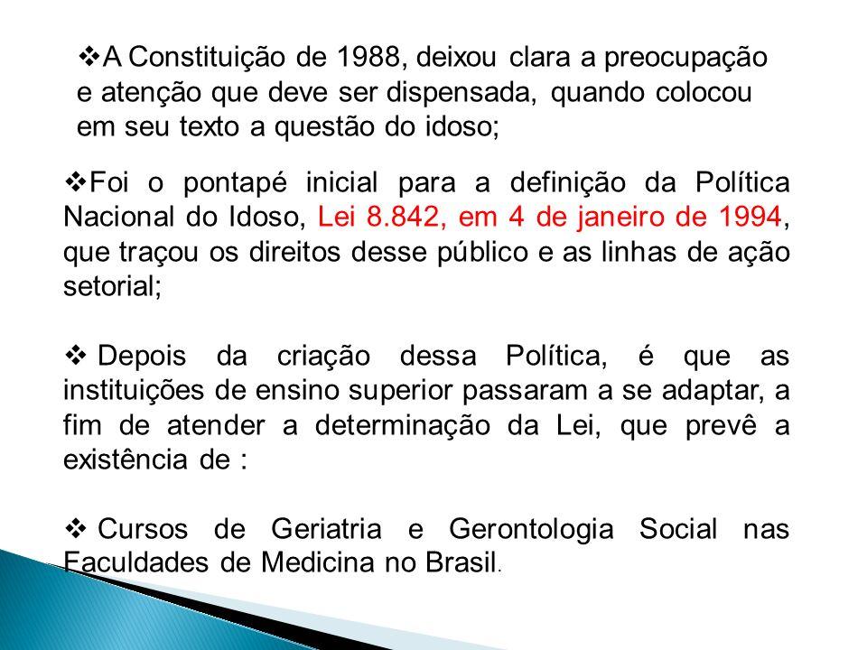 Foi o pontapé inicial para a definição da Política Nacional do Idoso, Lei 8.842, em 4 de janeiro de 1994, que traçou os direitos desse público e as linhas de ação setorial;