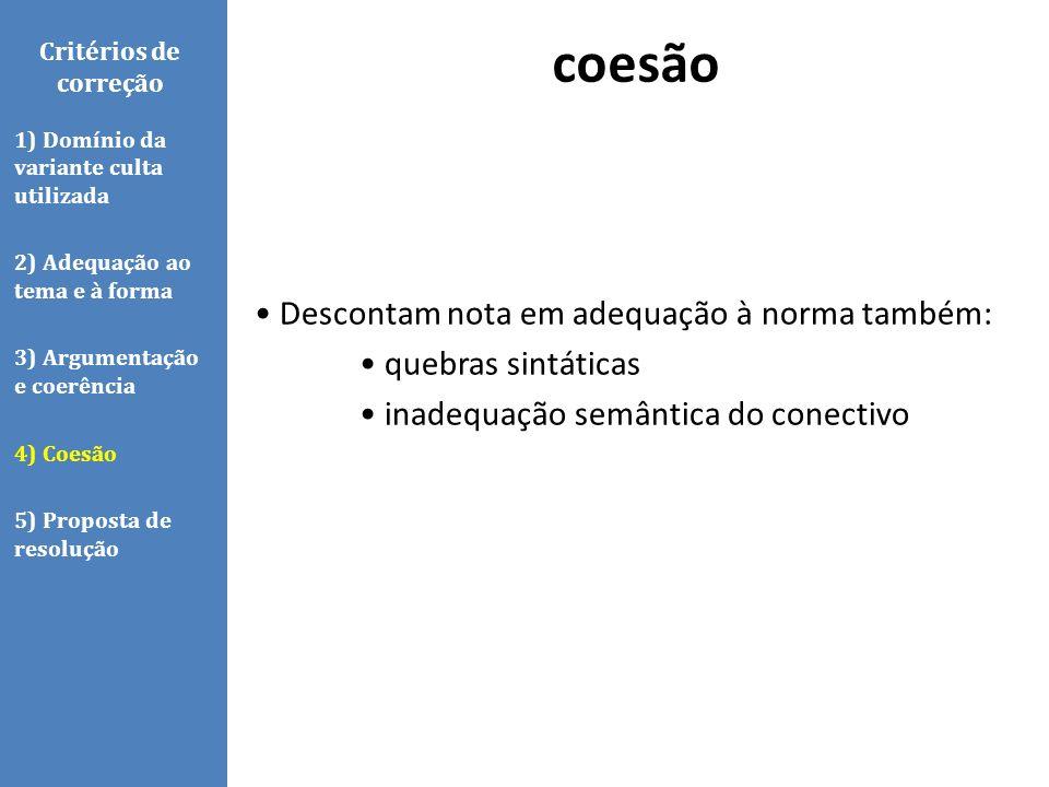 coesão Critérios de correção. 1) Domínio da variante culta utilizada. 2) Adequação ao tema e à forma.