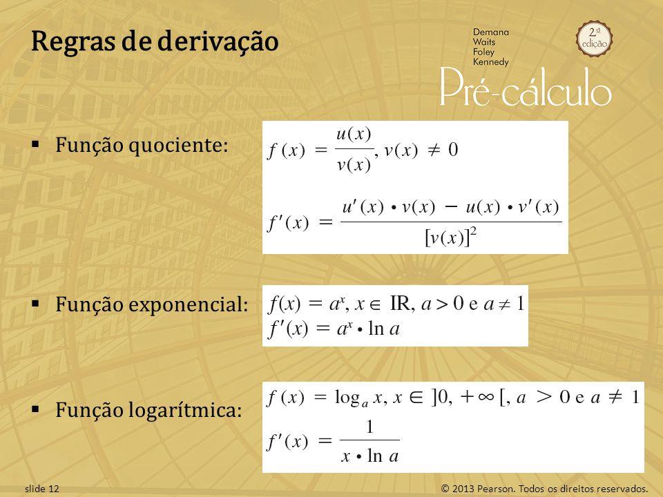 Regras de derivação Função quociente: Função exponencial: