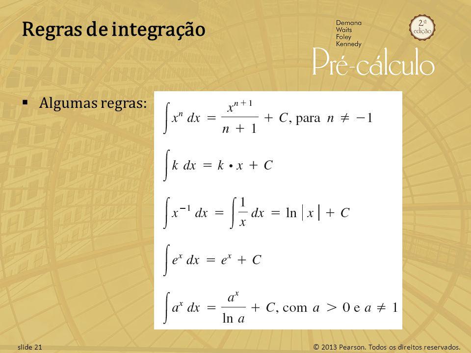 Regras de integração Algumas regras: