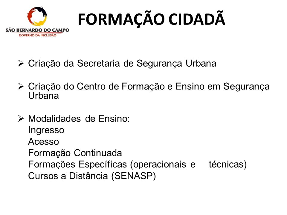 FORMAÇÃO CIDADÃ Criação da Secretaria de Segurança Urbana