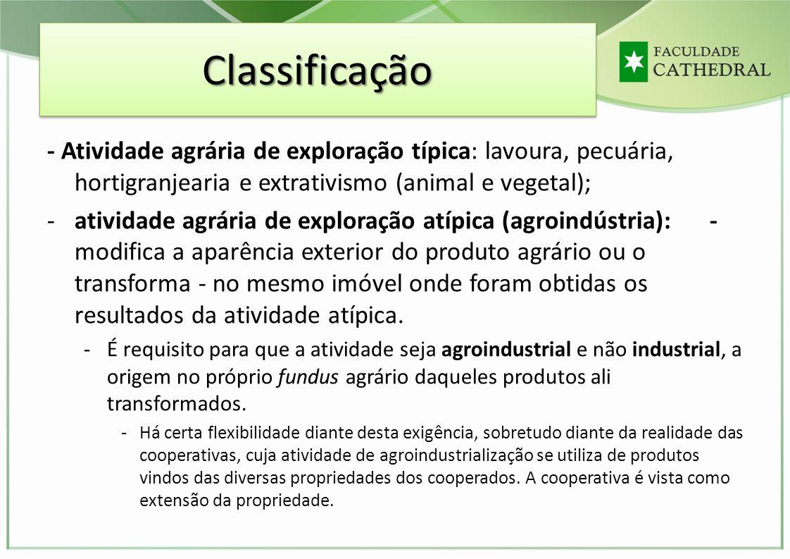 Classificação - Atividade agrária de exploração típica: lavoura, pecuária, hortigranjearia e extrativismo (animal e vegetal);