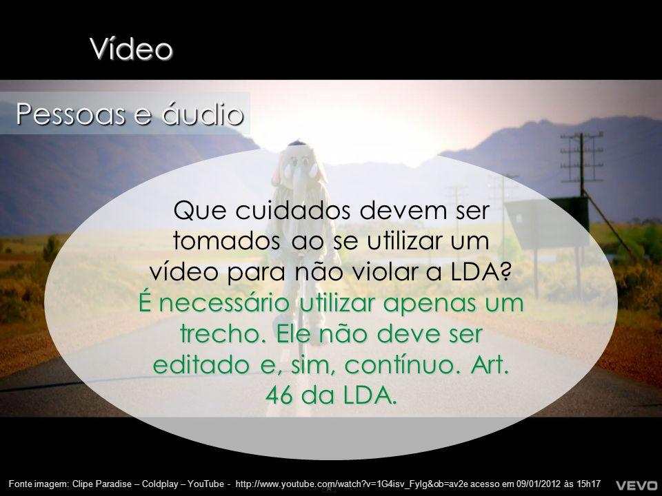 Vídeo Pessoas e áudio. Que cuidados devem ser tomados ao se utilizar um vídeo para não violar a LDA