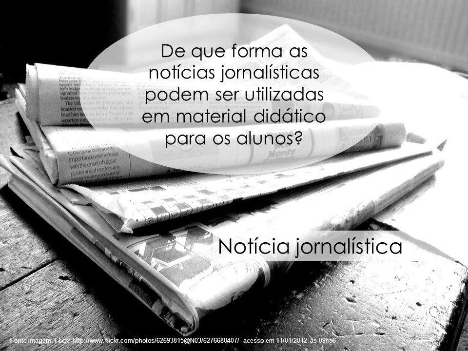 De que forma as notícias jornalísticas podem ser utilizadas em material didático para os alunos