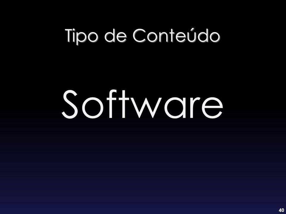 Tipo de Conteúdo Software