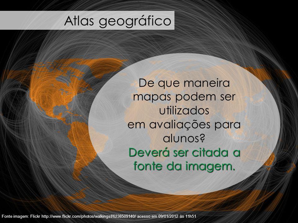 Atlas geográfico De que maneira mapas podem ser utilizados