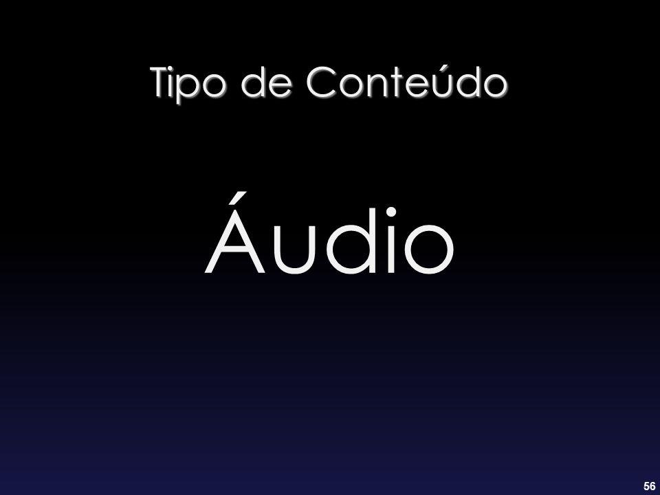 Tipo de Conteúdo Áudio