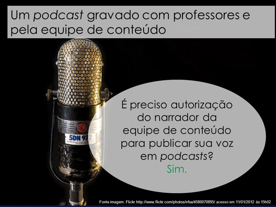 Um podcast gravado com professores e pela equipe de conteúdo