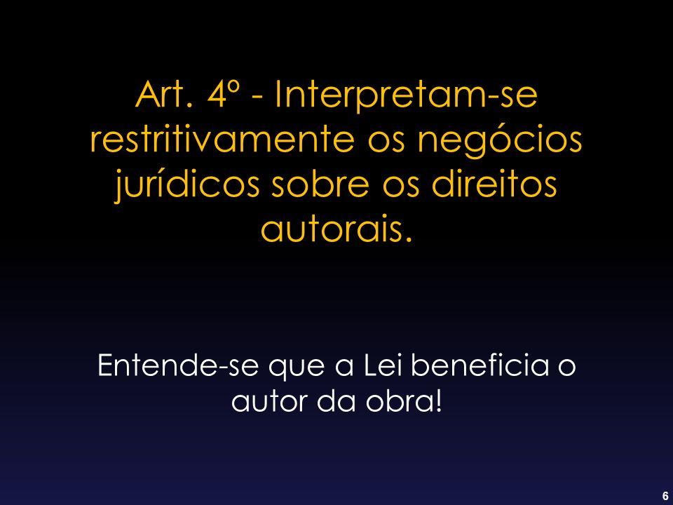 Entende-se que a Lei beneficia o autor da obra!